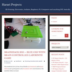 BrainiHack 2015 – Blue GSD with Brain Controlled Labyrinth Game – Harari Projects