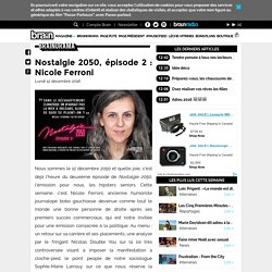 Brainorama - Nostalgie 2050, épisode 2 : Nicole Ferroni