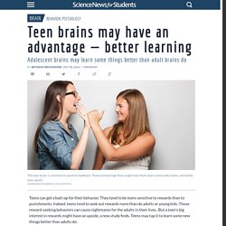 Teen brains may have an advantage — better learning
