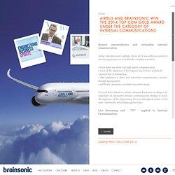 Airbus et Brainsonic remportent un Top/Com d'Or 2014 dans la catégorie Communication Interne