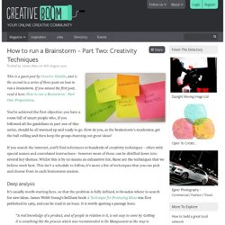 How to run a Brainstorm – Part Two: Creativity Techniques