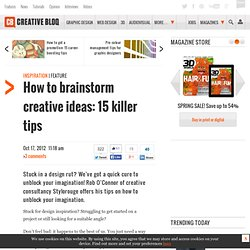 How to brainstorm creative ideas: 15 killer tips