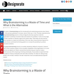 Why Brainstorming is a Waste of Time and What is the Alternative