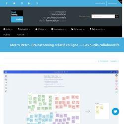 Metro Retro. Brainstorming créatif en ligne —Les outils collaboratifs