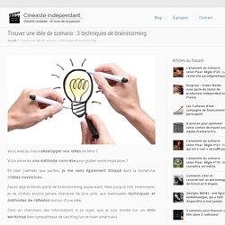 Trouver une idée de scénario : 3 techniques de brainstorming.