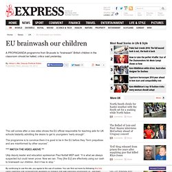 EU brainwash our children