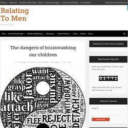 The dangers of brainwashing our children - Relating To Men