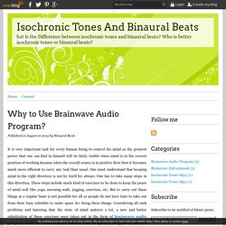 Why to Use Brainwave Audio Program? - Isochronic Tones And Binaural Beats