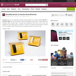 BrainWizz : un bracelet vibrant Bluetooth