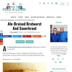 Ale-Braised Bratwurst and Sauerkraut