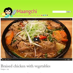 Braised chicken with vegetables (Dakjjim) recipe