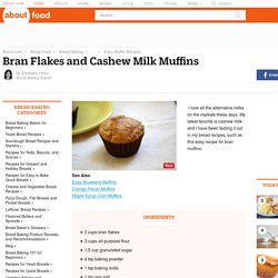 Bran Flakes and Cashew Milk Muffins