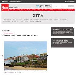 Panama City : branchée et coloniale