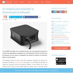 Un module pour brancher le Chromecast en Ethernet