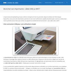 Brancher son imprimante : câble USB ou Wifi ? - L'Atelier du câble