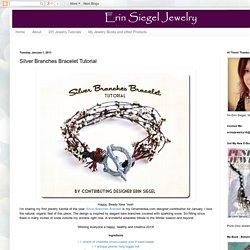 Erin Siegel Jewelry: Silver Branches Bracelet Tutorial