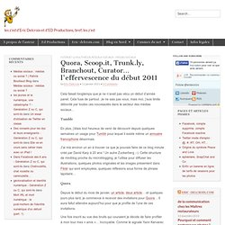 Quora, Scoop.it, Trunk.ly, Branchout, Curator… l'effervescence du début 2011 | Les z'ed