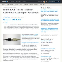 "BranchOut Tries to ""Gamify"" Career Networking on Facebook: Tech News and Analysis «"