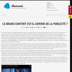 Le Brand Content est-il l'avenir de la publicité ?