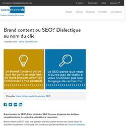 Brand content ou seo? Dialectique au nom du clic