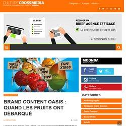 Brand Content Oasis : Quand les fruits ont débarqué