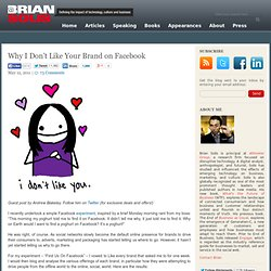 Why I Don't Like Your Brand on Facebook Brian Solis