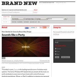 New Identity for Sonos by Bruce Mau Design