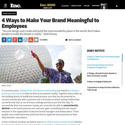 4 Ways to Make Your Brand Meaningful to Employees