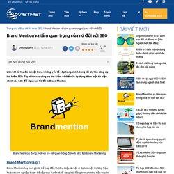 Brand Mention và tầm quan trọng của nó đối với SEO