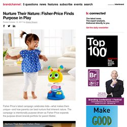 Nurture Their Nature: Fisher-Price Finds Purpose in Play