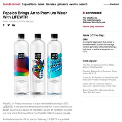 Pepsico Brings Art to Premium Water With LIFEWTR