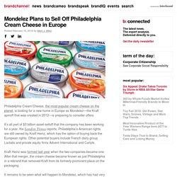 Mondelez Plans to Sell Off Philadelphia Cream Cheese in Europe