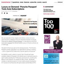 Luxury on Demand: 'Porsche Passport' Tests Auto Subscriptions