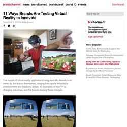 brandchannel:11 Ways Brands Are Testing Virtual Reality to Innovate