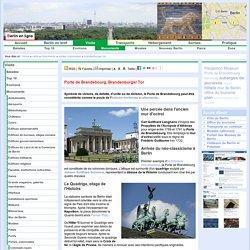 Monuments de Berlin, Portes et colonnades de Berlin, Porte de Brandebourg, Brandenburger Tor, Une percée dans l'ancien mur d'octroi, Arrivée du néo-classicisme à Berlin, Le Quadrige, otage de l'Histoire, Vidéo reportage sur la Porte de