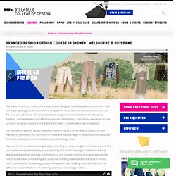 Bachelor of Branded Fashion Design Course