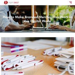 How to Make Branded Merchandise Work in this Digital World