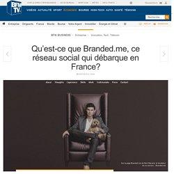 Qu'est-ce que Branded.me, ce réseau social qui débarque en France?