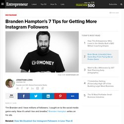Branden Hampton's 7 Tips for Getting More Instagram Followers