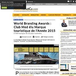 World Branding Awards : Club Med élu Marque touristique de l'Année 2015