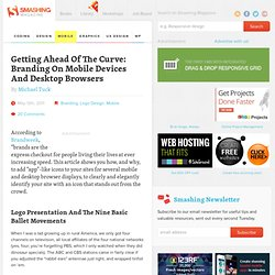 Getting Ahead Of The Curve: Branding On Mobile Devices And Desktop Browsers - Smashing Magazine