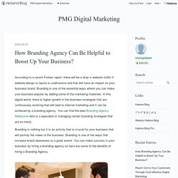 How Branding Agency Can Be Helpful to Boost Up Your Business? - PMG Digital Marketing
