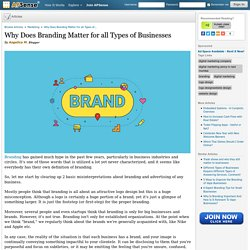 Why Does Branding Matter for all Types of Businesses