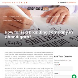 How far is a branding company in Chandigarh?
