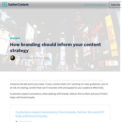 How branding should inform your content strategy – GatherContent Blog