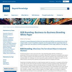 B2B Branding: Business-to-Business Branding White Paper