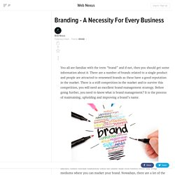 Branding - A Necessity For Every Business