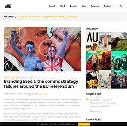 Branding Brexit: the comms strategy failures around the EU referendum – AUK