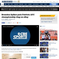 Brandon Spikes puts Patriots AFC championship ring on eBay