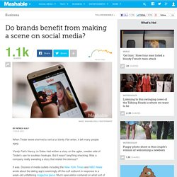Do brands benefit from making a scene on social media?